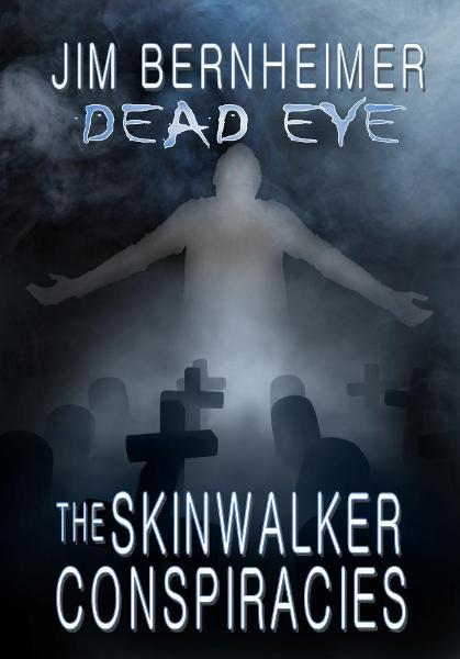 Dead Eye: The Skinwalker Conspiracies