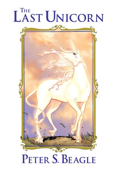 The Last Unicorn By: Peter S. Beagle, Peter B. Gillis, Renae De Liz, Ray Dillon