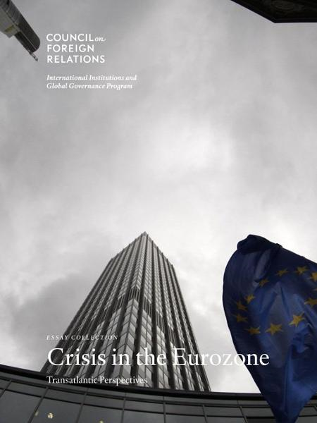 Crisis in the Eurozone: Transatlantic Perspectives By: Stewart M. Patrick