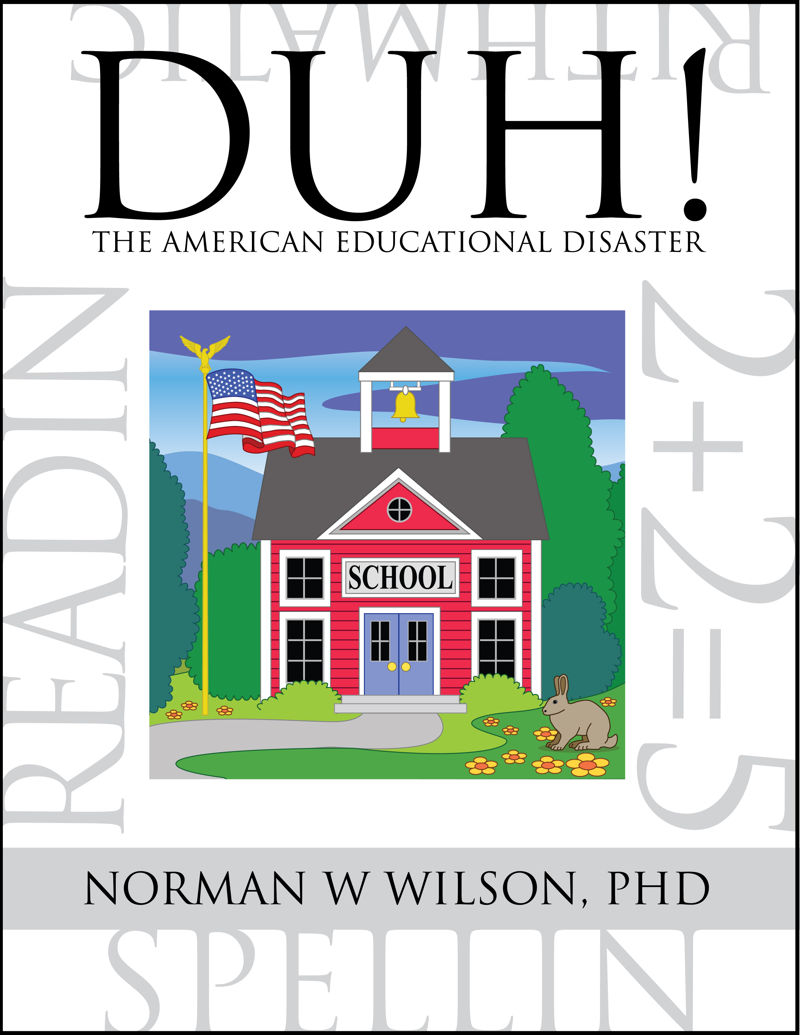 DUH! The American Educational Disaster