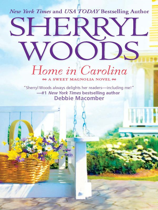 Home in Carolina By: Sherryl Woods