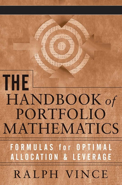 The Handbook of Portfolio Mathematics By: Ralph Vince
