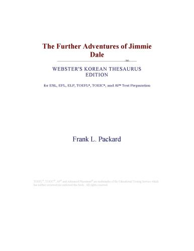 The Further Adventures of Jimmie Dale (Webster's Korean Thesaurus Edition)