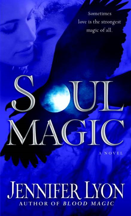 Soul Magic By: Jennifer Lyon