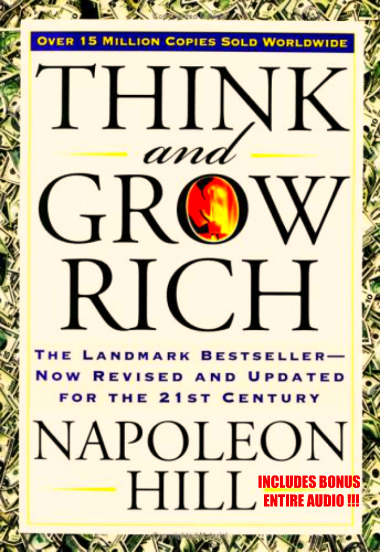 THINK AND GROW RICH By: NAPOLEON HILL