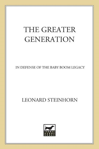 The Greater Generation By: Leonard Steinhorn