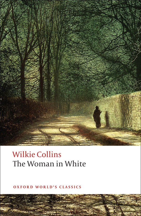 The Woman in White By: Wilkie Collins