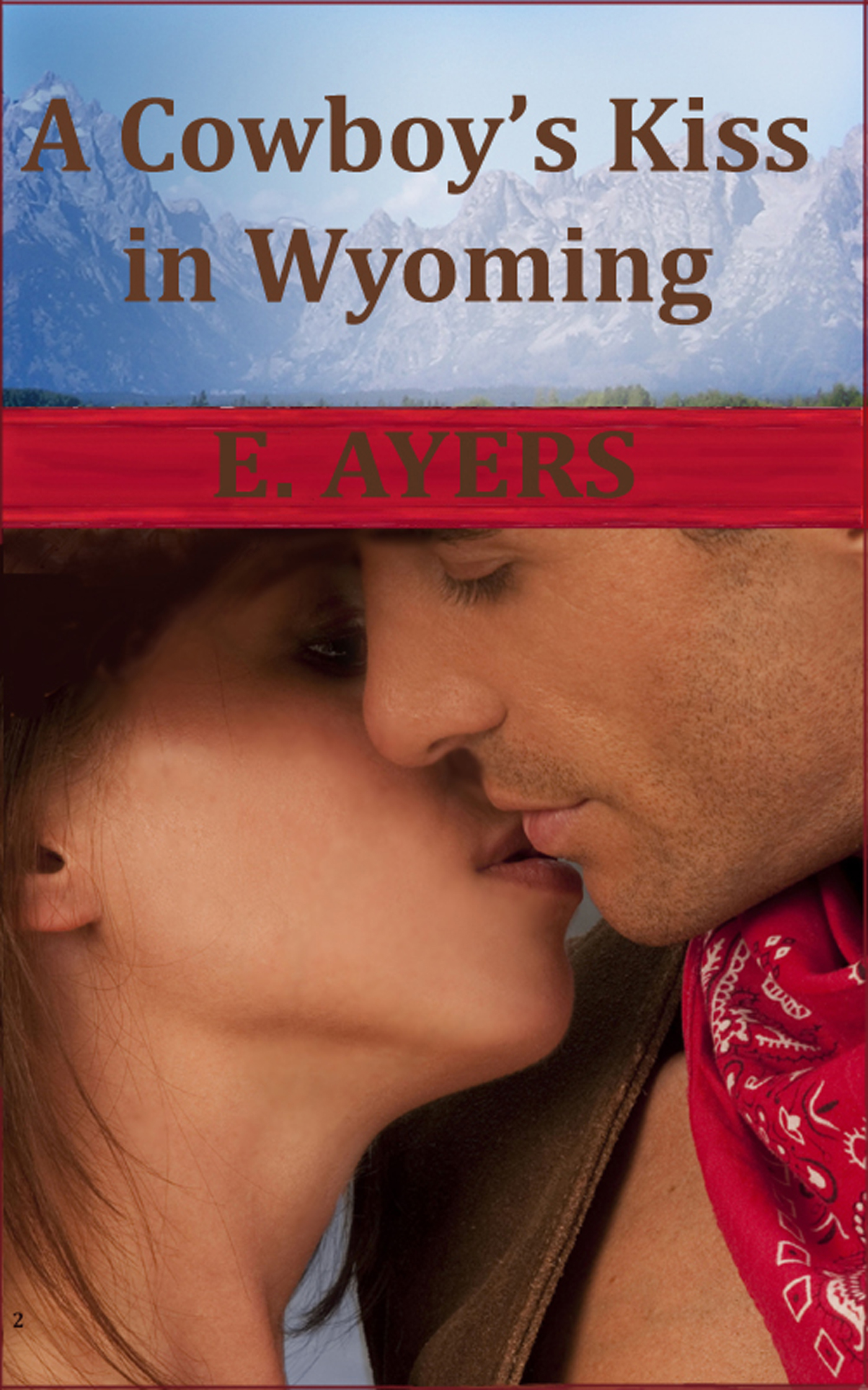 A Cowboy's Kiss in Wyoming By: E. Ayers