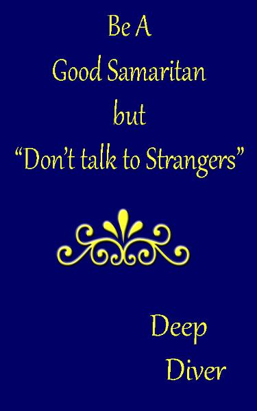 Be a Good Samaritan, But Don't Talk to Strangers