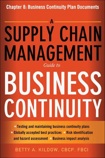 A Supply Chain Management Guide to Business Continuity, Chapter 8 By: Betty A. KILDOW