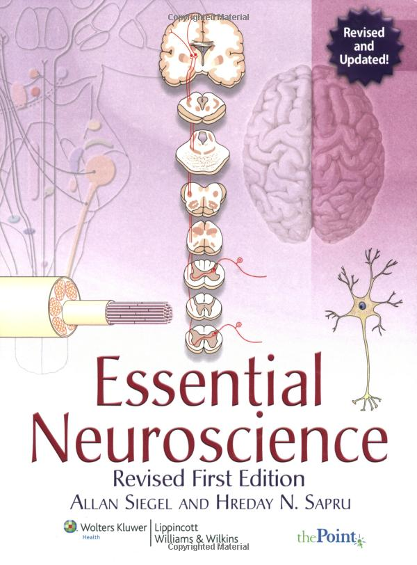 Essential Neuroscience By: Allan Siegel,Hreday N. Sapru