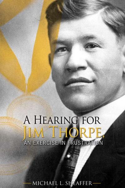 A Hearing for Jim Thorpe, An Exercise in Frustration