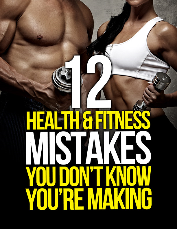12 Health and Fitness Mistakes You Don't Know You're Making