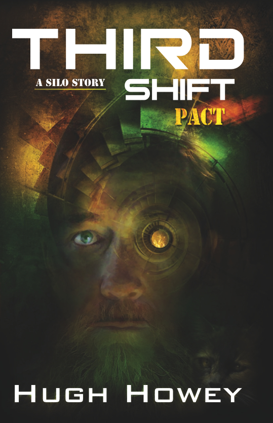 Third Shift - Pact (Part 8 of the Wool Series) By: Hugh Howey
