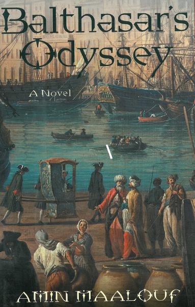 Balthasar's Odyssey: A Novel By: Amin Maalouf, Barbara Bray