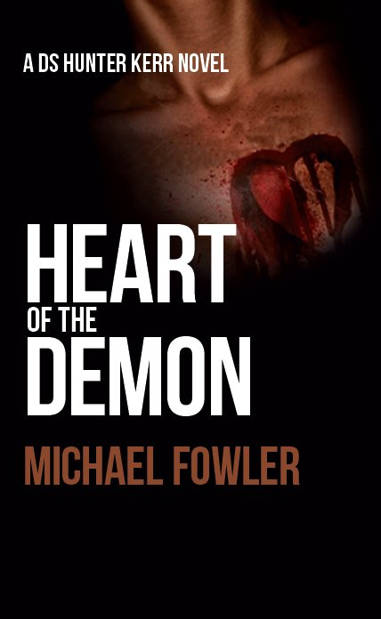 Heart of the Demon By: Michael Fowler
