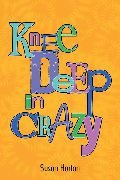 Knee Deep In Crazy