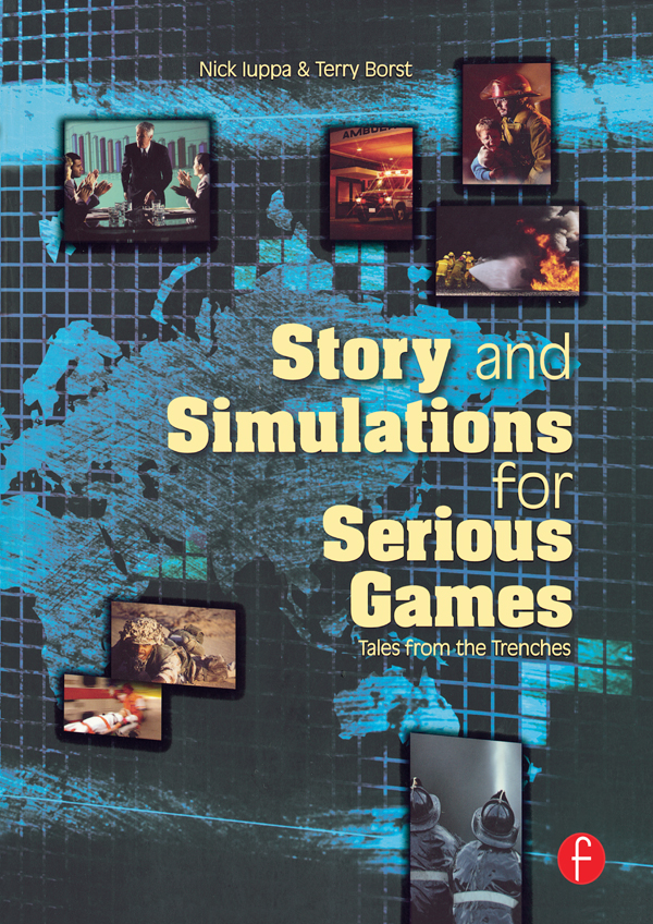 Story and Simulations for Serious Games Tales from the Trenches
