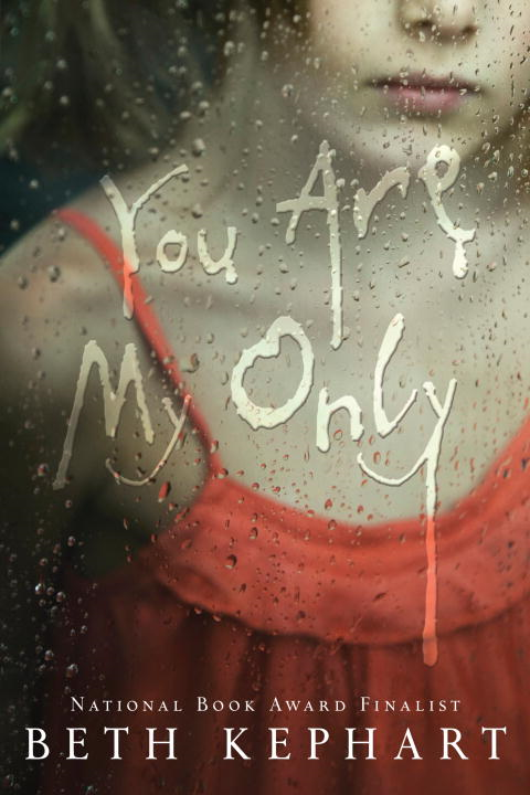 You Are My Only By: Beth Kephart