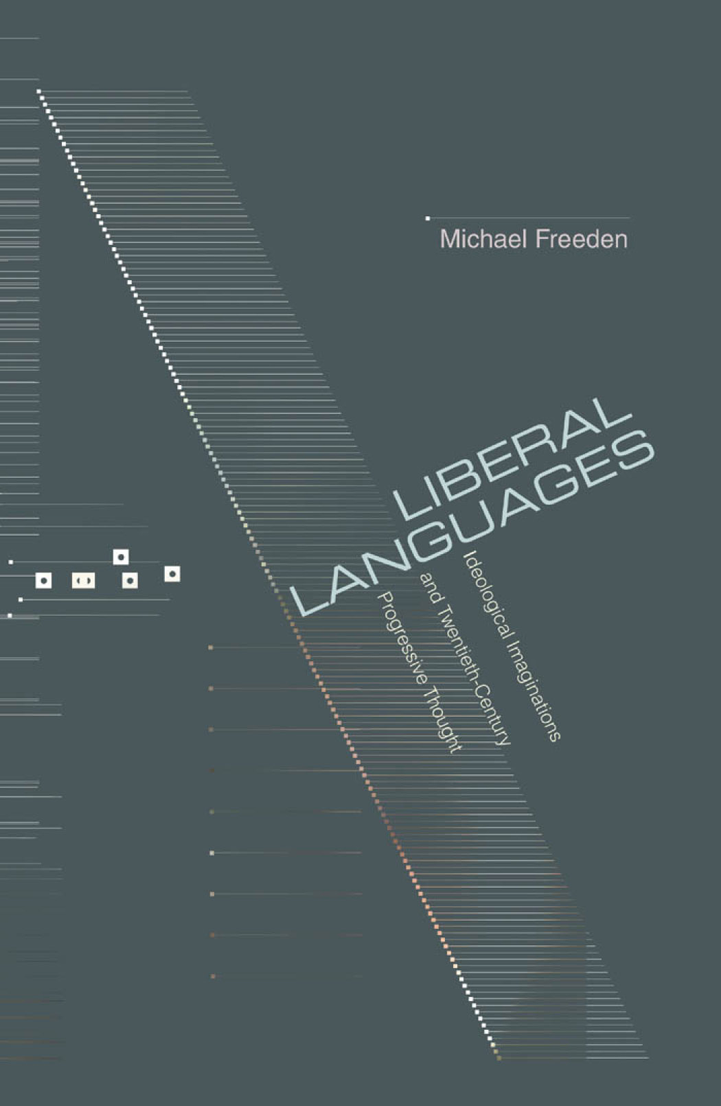 Liberal Languages By: Michael Freeden