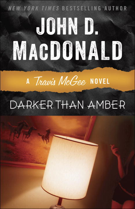 Darker Than Amber By: John D. MacDonald