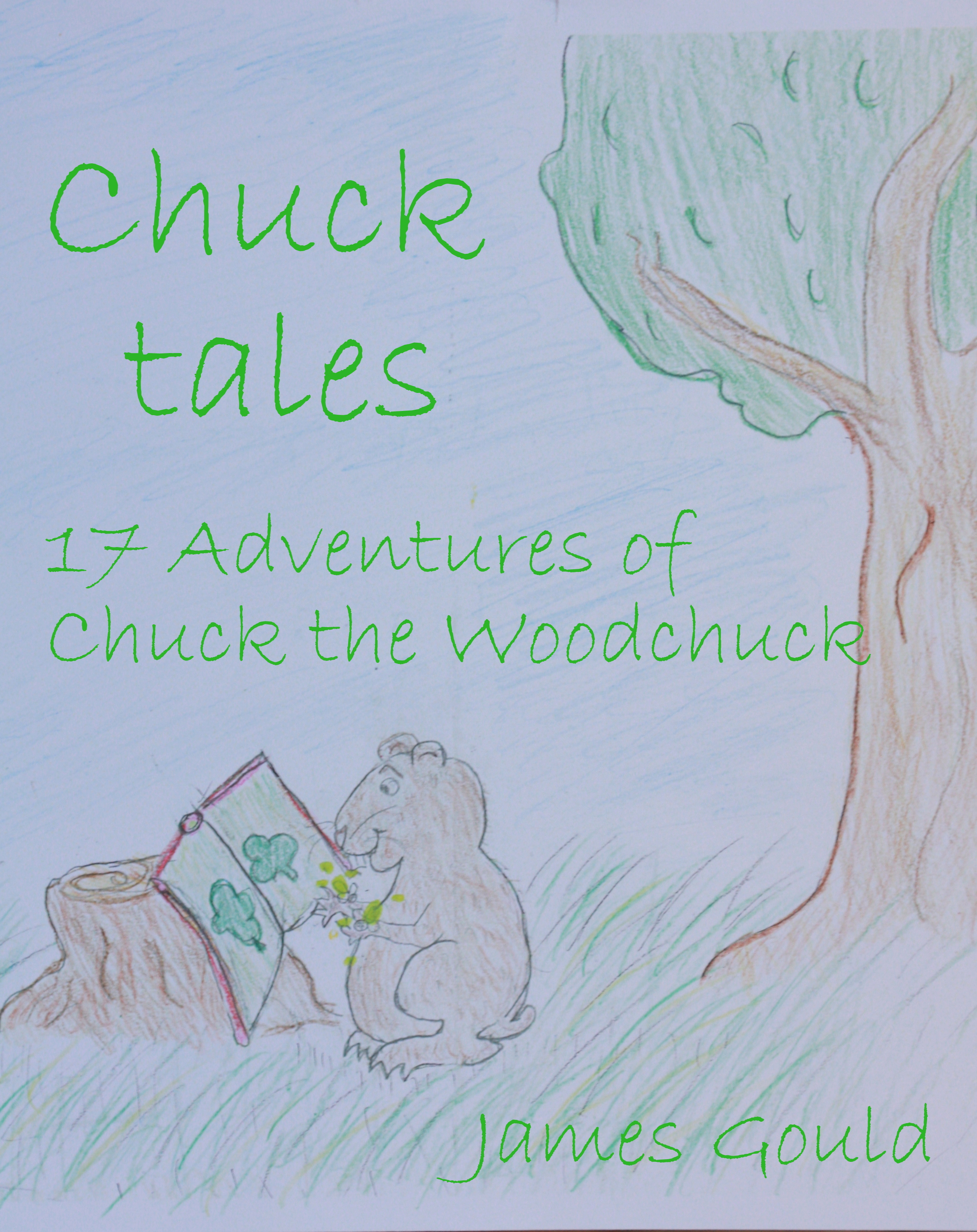 Chuck Tales: 17 Adventures of Chuck the Woodchuck