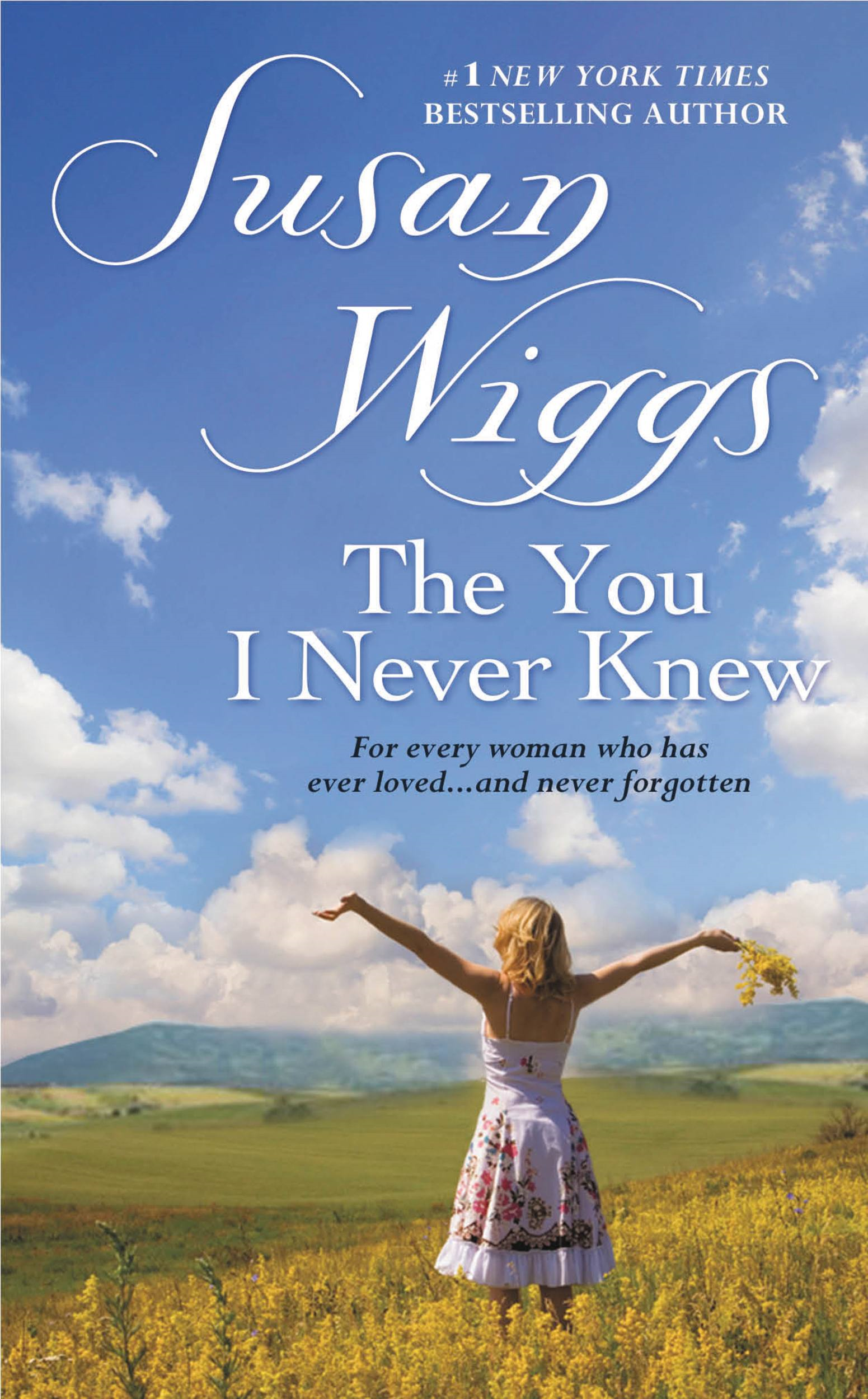 The You I Never Knew By: Susan Wiggs