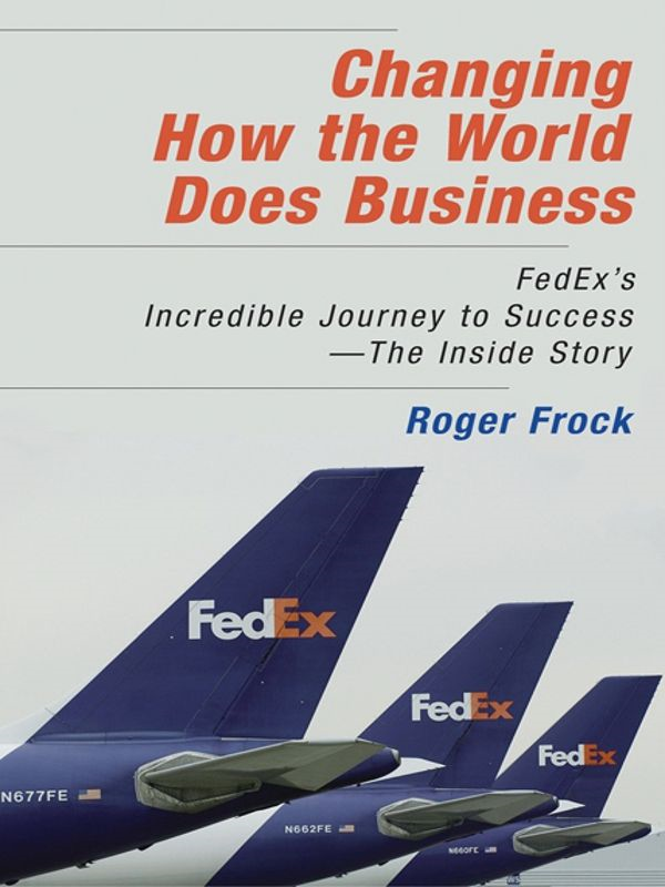 Changing How the World Does Business By: Roger Frock