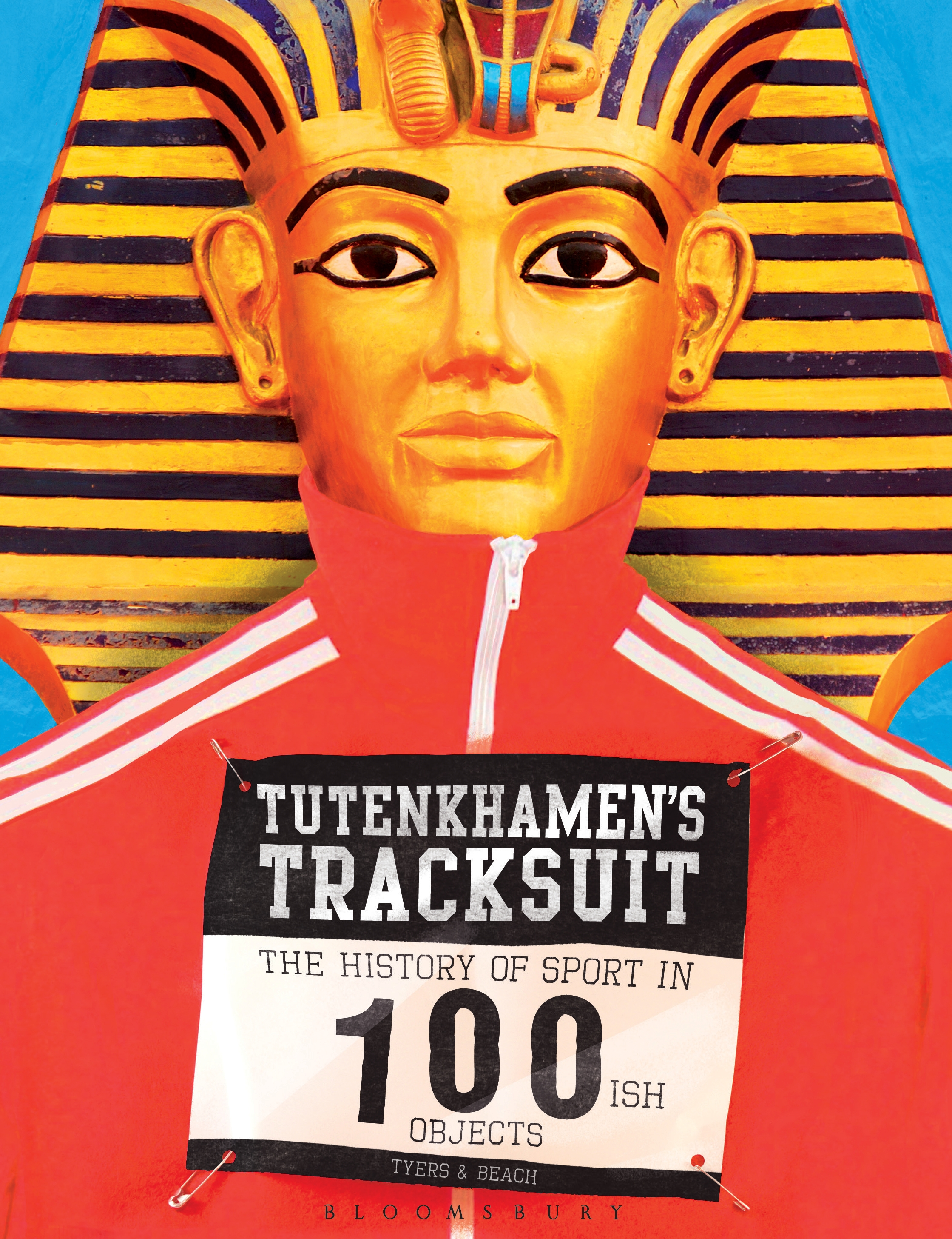 Tutenkhamen's Tracksuit The History Of Sport In 100ish Objects