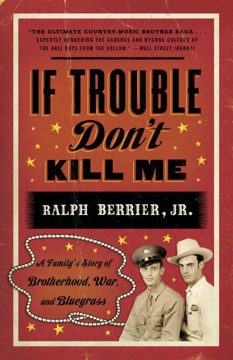 If Trouble Don't Kill Me By: Ralph Berrier