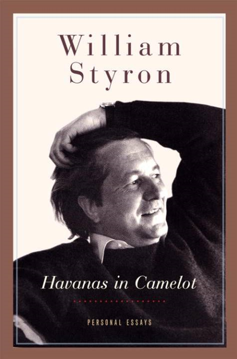 Havanas in Camelot By: William Styron
