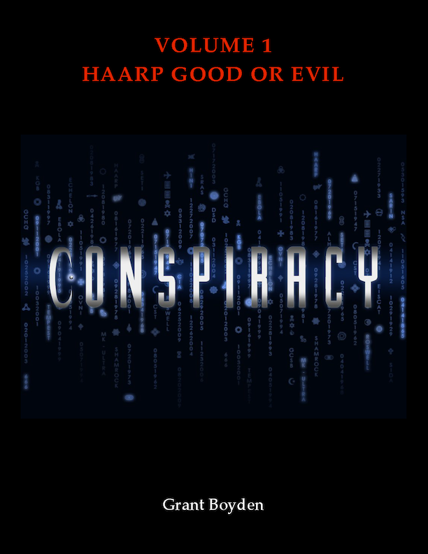 Conspiracy - HAARP By: Grant Boyden