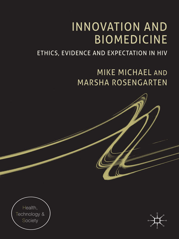 Innovation and Biomedicine Ethics,  Evidence and Expectation in HIV