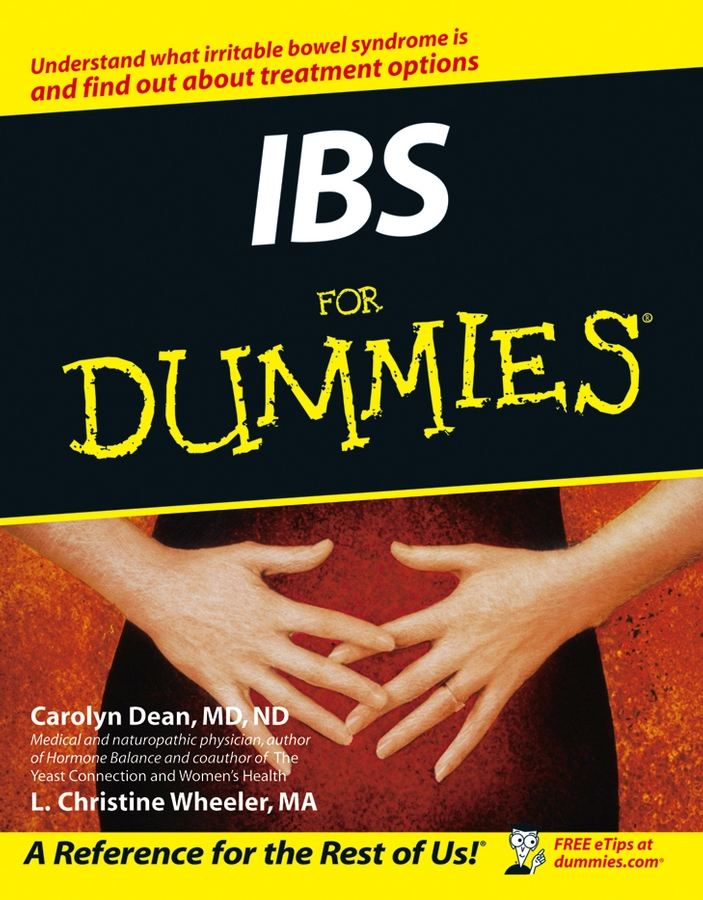 IBS For Dummies By: Carolyn Dean MD, ND,L. Christine Wheeler MA