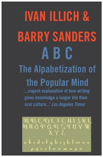 ABC: The Alphabetizaton of the Popular Mind