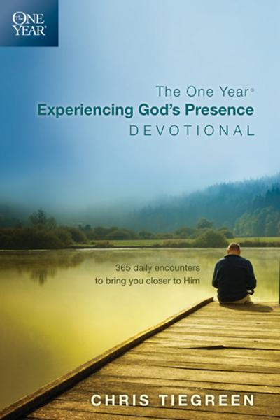 The One Year Experiencing God's Presence Devotional By: Chris Tiegreen