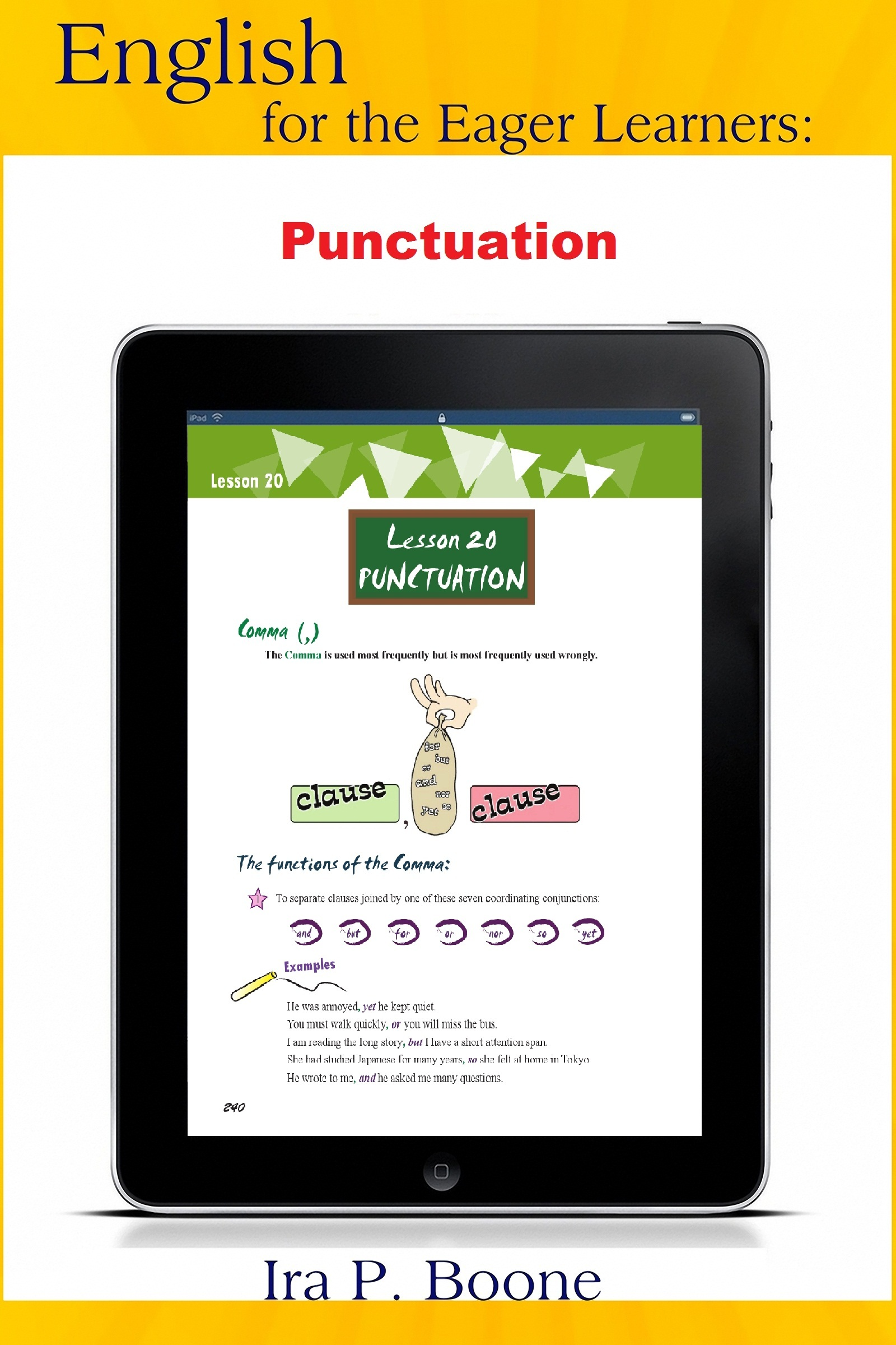 English for the Eager Learners: Punctuation By: Ira Boone