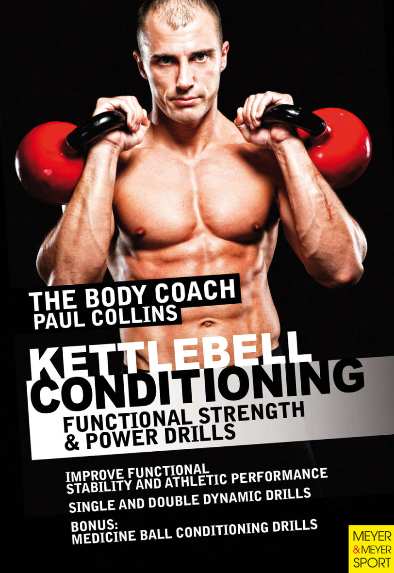 Kettlebell Conditioning By: Paul Collins
