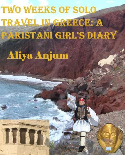 Two weeks of solo travel in Greece: a Pakistani girl's diary