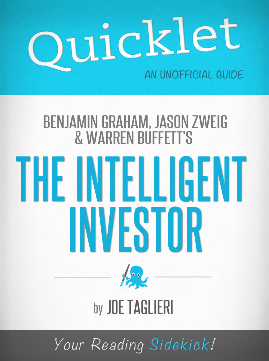 The Intelligent Investor, by Benjamin Graham, Jason Zweig, and Warren Buffett - A Hyperink Quicklet (Investing, Finance)