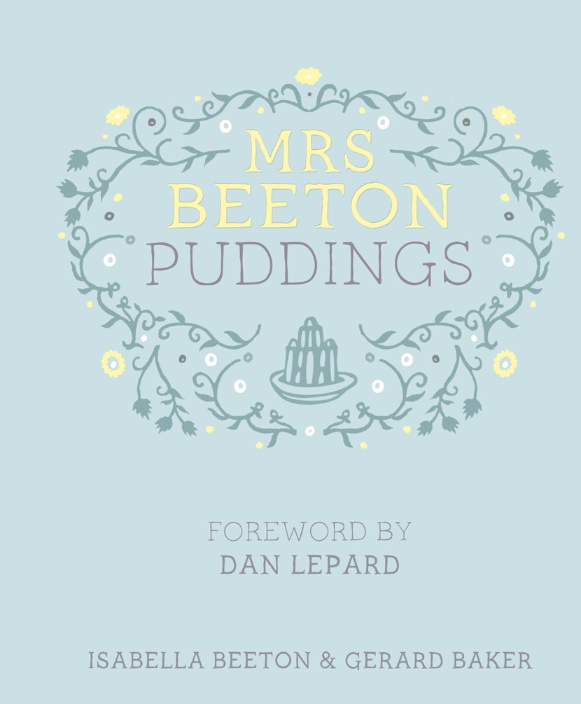 Mrs Beeton's Puddings Foreword by Dan Lepard