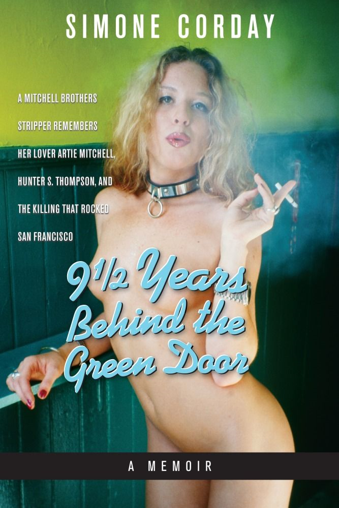 9 1/2 Years Behind the Green Door A Memoir