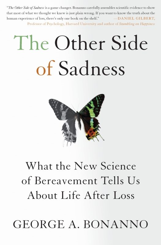 The Other Side of Sadness By: George A. Bonanno, Ph.D.