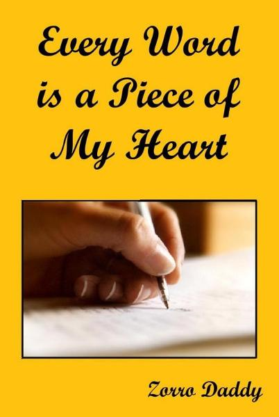 Every Word is a Piece of My Heart