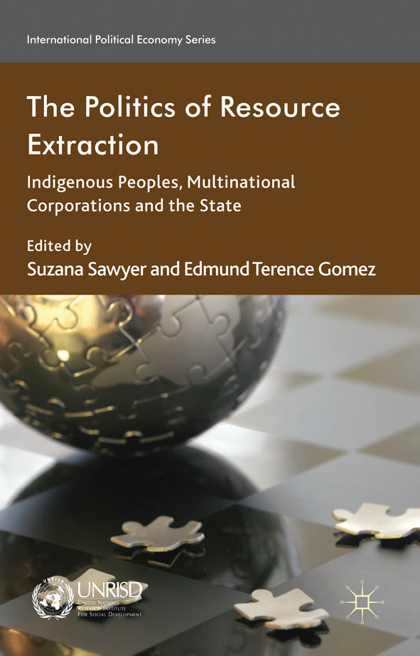The Politics of Resource Extraction Indigenous Peoples,  Multinational Corporations and the State