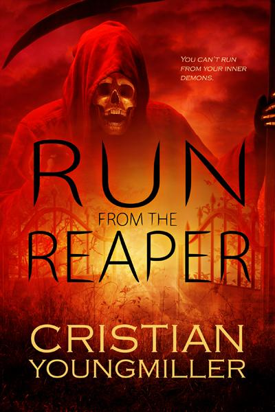 Run From The Reaper By: Cristian YoungMiller