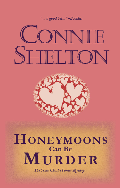 Honeymoons Can Be Murder: The Sixth Charlie Parker Mystery By: Connie Shelton