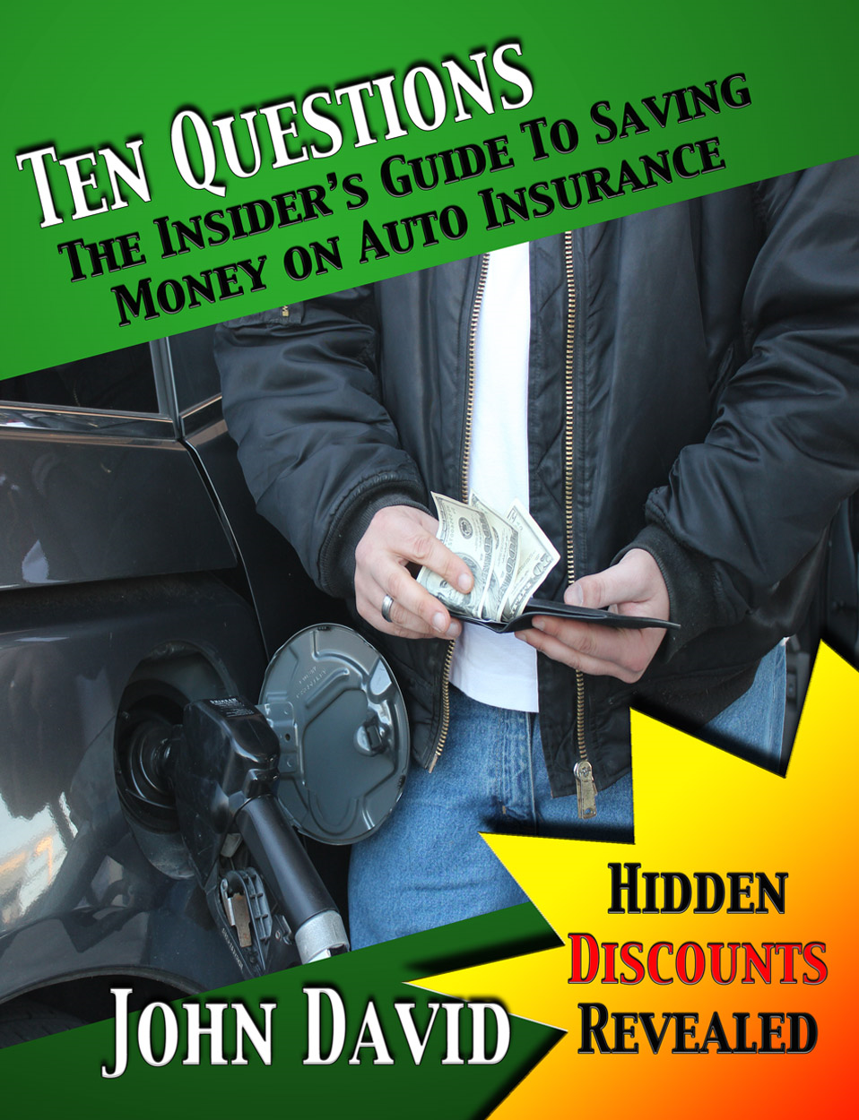 Ten Questions - The Insider's Guide to Saving Money on Auto Insurance