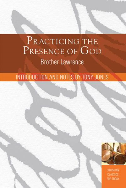Practing the Presence of God: Learn to Live Moment-by-Moment