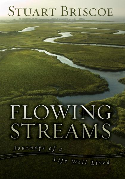 Flowing Streams By: Stuart   Briscoe